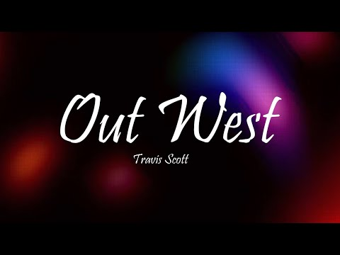 travis-scott---out-west-ft.-young-thug-(lyrics)