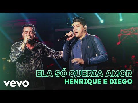 Henrique & Diego - Ela Só Queria Amor (Ao Vivo)