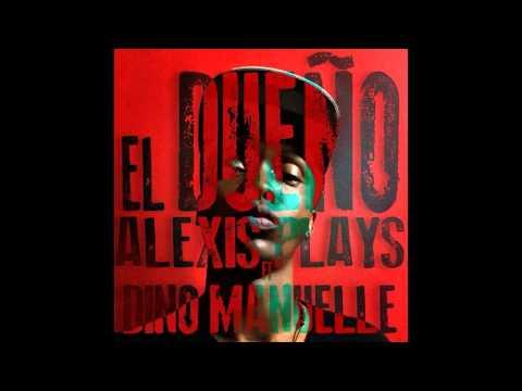 El dueño Alexis Play ft Dino Manuelle (Audio Oficial)