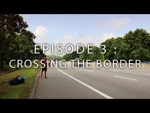 HOW TO TRAVEL S.E ASIA ON $1000 - Ep.3 - CROSSING THE BORDER