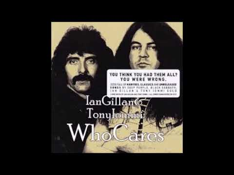 "Who Cares - Ian Gillan & Tony Iommi "" 2012"""