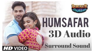 Humsafar | Varun Dhawan, Alia Bhatt | Akhil Sachdeva | 3D Audio | Surround Sound | Use Headphones 👾