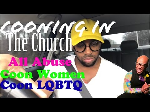 #ChurchCoons, #CoonBishops, #CoonLeaders, #CoonLGBTQ, #WomenAbuse in church