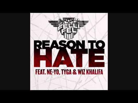 DJ Felli Fel - Reason To Hate (feat. Ne-Yo, Tyga & Wiz Khalifa) With Lyrics