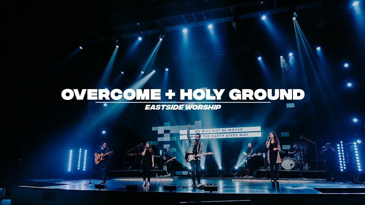 Overcome   Holy Ground   Live   Eastside Worship
