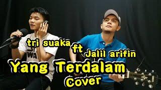 YANG TERDALAM - PETERPAN | COVER BY Tri suaka ft Jalil arifin MP3