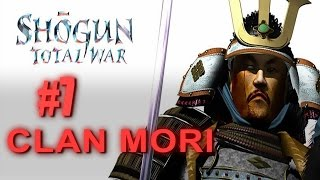 MORI CAMPAIGN - Shogun Total War Gameplay #7 *** FIXED***