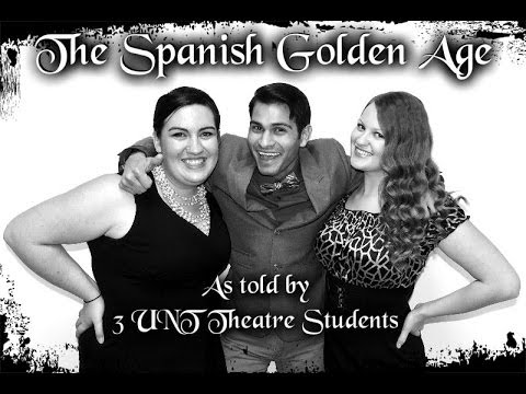 The Spanish Golden Age - As told by 3 UNT Theatre Students