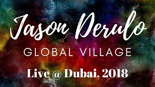 Jason Derulo 🍎 Gobal Village 2018