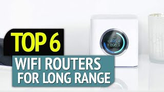 TOP 6: Best Wifi Routers For Long Range
