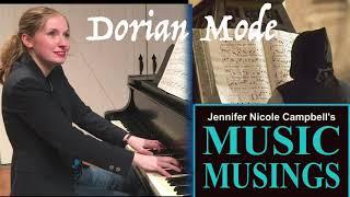 Music Musings Ep. 9: The Dorian Mode