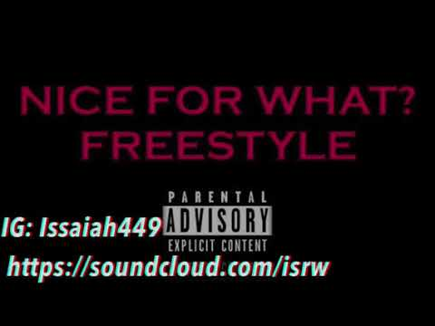 Nice For What Freestyle by Issaiah