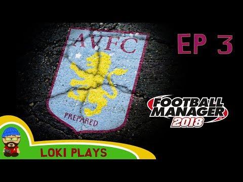 FM18 - Aston Villa Revival - EP3 - vs Bolton & Burton -  A Football Manager 2018 Story