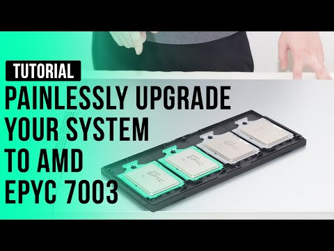 How to upgrade your system to AMD EPYC 3rd Gen Processors?