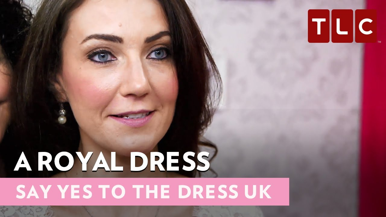 Say Yes To The Dress UK Royal Edition