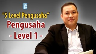 5 LEVEL PENGUSAHA - Pengusaha Level 1 Self Employed