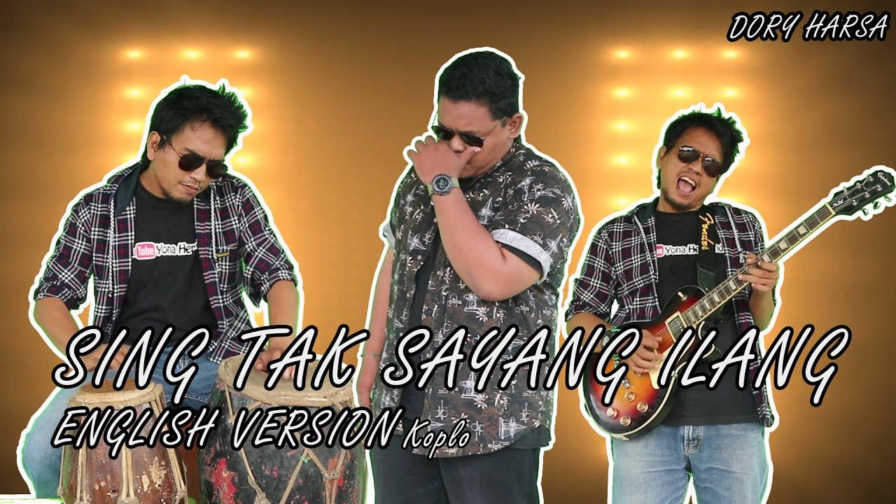 Dory Harsa - Sing Tak Sayang ilang Versi Bahasa Inggris (Cover)