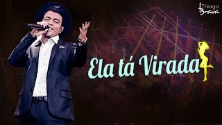 Baixar THIAGO BRAVA - ELA TÁ VIRADA (DVD TUDO NOVO DE NOVO)
