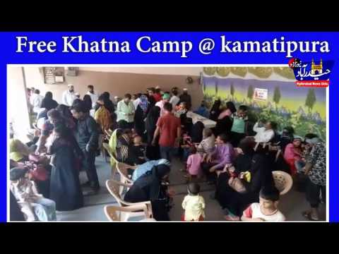 FREE KHATNA CAMP HELD @ KAMATIPURA( HYDERABAD)