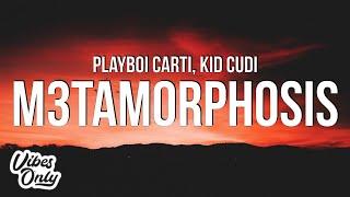Playboi Carti - M3tamorphosis ft. Kid Cudi (Lyrics)