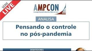📽️ Série Live AMPCON Analisa - Pensando o Controle no Pós Pandemia