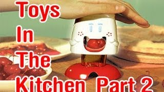 Toys In The Kitchen (part 2) - Christmas Products