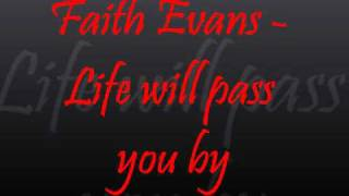 Watch Faith Evans Life Will Pass You By video