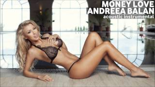 Andreea Balan - Money Love ( Acoustic Instrumental Version )
