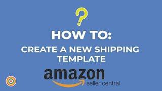 So Erstellen Sie eine Neue Versand-Vorlage auf Amazon Seller Central - E-commerce-Tutorials