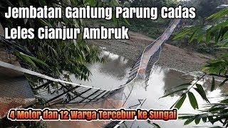 Video Jembatan Gantung Parung Cadas Leles Cianjur Ambruk download MP3, 3GP, MP4, WEBM, AVI, FLV Februari 2018