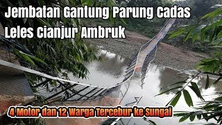 Video Jembatan Gantung Parung Cadas Leles Cianjur Ambruk download MP3, 3GP, MP4, WEBM, AVI, FLV November 2018