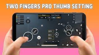PUBG MOBILE 2 FINGERS PRO THUMBS SETTINGS | THUMB SETTING TIPS, TRICKS u0026 FULL GUIDE