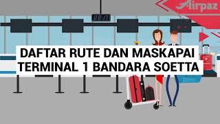 Daftar Rute dan Maskapai Terminal 1 Bandara Soekarno Hatta