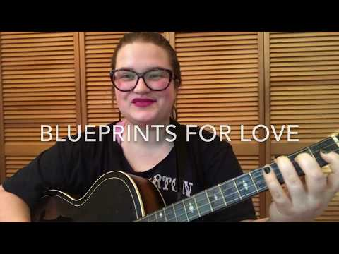 Blueprints for Love - Original Song