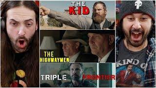 The Highwaymen, The Kid, & Triple Frontier TRAILER REACTIONS!!!