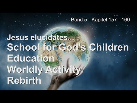 THE EARTH... TRAINING SCHOOL FOR THE CHILDREN OF GOD ❤️ The Great Gospel of John Volume 5 / 157-160