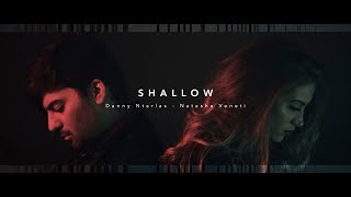 Danny Ntarlas , Natasa Veneti  - Shallow ( Lady Gaga, Bradley Cooper cover ) Video