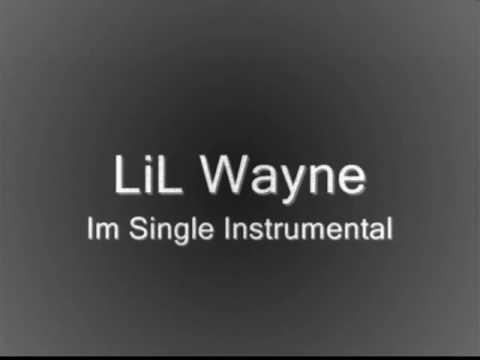 Lil Wayne I'm Single Instrumental