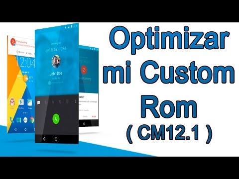 Optimizar mi Custom Rom Cyanogenmod 12.1