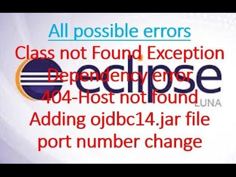 class not found Exception,Dependency error,adding ojdbc14 jar file,404  error,port numbers