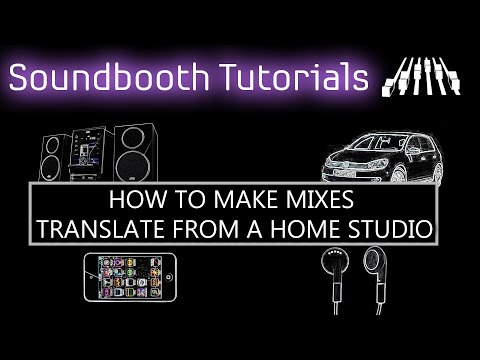How To Make Mixes Translate From A Home Studio