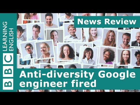 News Review: Anti-diversity Google engineer fired