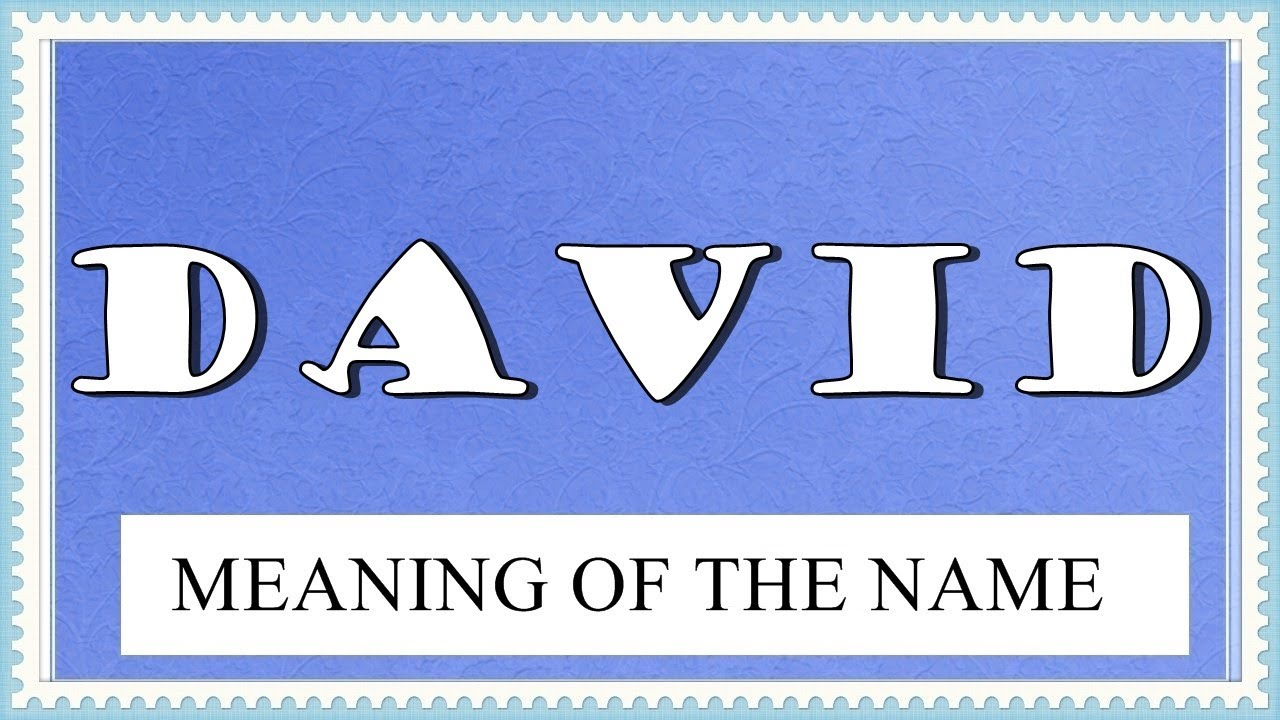 The meaning of the name David is for a boy. Name David: Meaning, Origin and Mystery 54