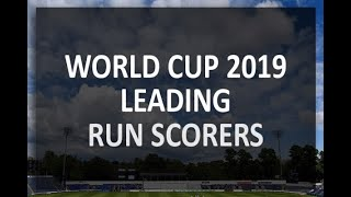 World Cup 2019 : Leading Run Scorers in the tournament