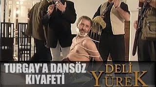 Deli Yürek Bölüm 69 - Turgay'a Dansöz Kıyafeti