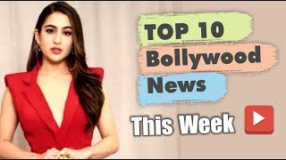 Top 10 Bollywood News This Week | 11 March - 16 March 2019 | Bollywood Latest News This Week