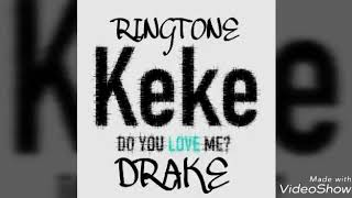 Drake - keke do you love me ? Ringtone download