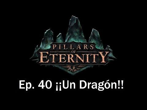 Guia Pillars of Eternity en Español | Capitulo 40 | ¡Un Dragón!