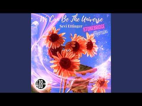 We Can Be The Universe (StoneBridge Extended Epic Mix)