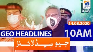 Geo Headlines 10 AM | 14th August 2020